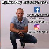 Dj.Bíró-Play Mix'2017.05.03.www.djbiropage