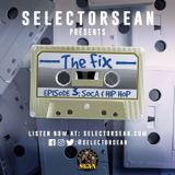 The Fix: Episode 3 - Soca And Hip Hop (Clean)