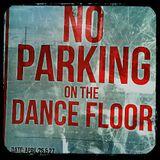 No Parking on the dance floor