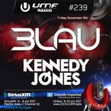 UMF Radio 239 - 3LAU & Kennedy Jones