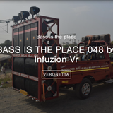 BASS IS THE PLACE 48 - Season Opening! w / Infuzion residents