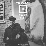 CrrêmeCast # 8 Mixed by Mimi