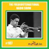 The FreakOuternational Radio Show #107 03/03/2018