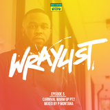 P Montana | Carnival Warm Up Pt.2 | The Wraylist
