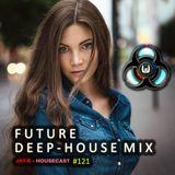 Future Deep-House Mix #121 (ShowCast FL Kontrol S8)