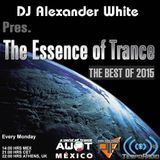 DJ Alexander White Pres. The Essence Of Trance Vol # 114 (The Best Of 2015)
