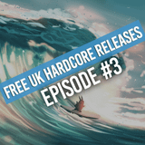Free UK Hardcore Releases | Episode #3