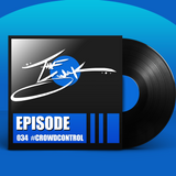 Episode 034 :: #CROWDCONTROL
