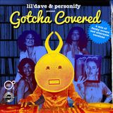 lil'dave & Personify present Gotcha Covered
