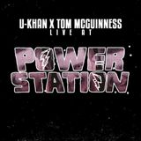 U-Khan x Tom McGuinness Live at Power Station