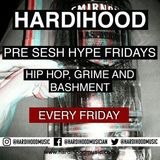 HardiHood's Pre Sesh Hype - Friday's (19/01/18)