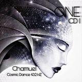 ONE CD1. CHAMUEL. COSMIC DANCE 432Hz.