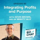 Integrating Profits and Purpose | EP 85