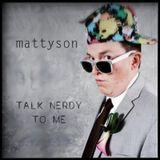 TALK NERDY TO ME - Mattyson - DJ Mix [House]