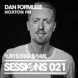 Rising Soul Sessions #021 // Dan Formless (Hoxton FM)