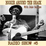Boogie Around The Shack Radio Show #3