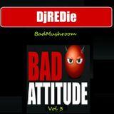 DjREDie - BadMushroom Vol 3 BAD ATTITUDE