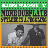 King Waggy Tee More Dubplate Stylee The Next Chapter