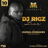 DJ RIGZ LIVE AT KUZIMA COMRADES