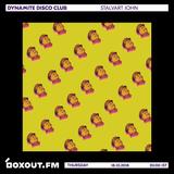 Dynamite Disco Club 019 - Stalvart John [18- 10-18]
