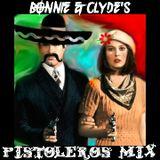 BONNIE & CLYDE'S PISTOLEROS MIX - BY CORRINE & RYAN RAINESHINE