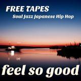 FREE TAPES -Soul Jazz & Japanese Hip Hop-