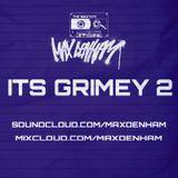 MAX DENHAM - ITS GRIMEY 2
