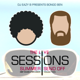 @DJEAZYB Pres. @iambongoben: The Live Sessions Vol. 2 (Summer Send Off)