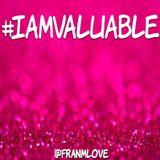 I Am Valuable - Fran Love