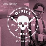 Office Trax 021: Joe Manish