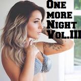 One more Night Vol.III