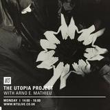 Utopian Project w/ Alex Bradley & Arno E. Mathieu Guest Mix - 13th July 2015
