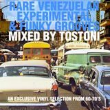 Rare Venezuelan Experimental & Funky Grooves Mixed By Tostoni