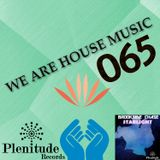 We Are House Music 065
