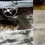 MTRMX026 - FAKE TRADE - MOTOR MIX SERIES