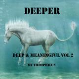 Deep & Meaningful Vol 2 - Deeper