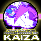 FURRY RAVE CREW PODCAST EPISODE 012: KAiZA