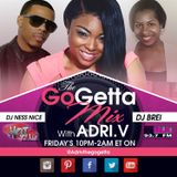 The Go Getta Mix With ADRI.V The Go Getta On Hot 99.1 With DJ Ness Nice 9.25.2015