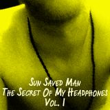 Sun Saved Man - The Secret Of My Headphones Volume I