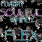 A Very Soulful Whirly - FLEX