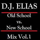DJ Elias - Old School  vs. New School Mix Vol.1