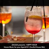 ZAGGIA presents: HAPPY HOUR - House Music for your Aperitif #1 (Soulful House Mix)