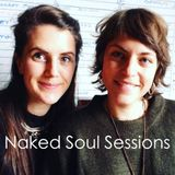 Naked Soul Sessions part 1