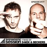 Systematic Session #177 (mixed by D-Nox & Beckers)