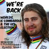 We're Back: Worlds, Il Lombardia & the UCI Election! S2 Ep2