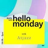 Atjazz @ Suol says Hello Monday! Open Air (14.08.17)
