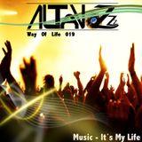 DJ Altavozzz - Way of Life 019 (Music - It´s My Life)