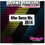 DJane Maryme - After Barca 2014