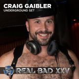 REAL BAD XXV (2013) - VIP Reception - DJ Craig Gaibler