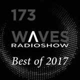 WAVES #173 - BEST OF 2017 by BLACKMARQUIS - 24/12/2017